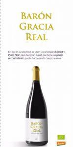 BARÓN GRACIA REAL; es un cuvee Pinot Noir/Merlot.